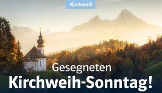 3. Oktobersonntag – Kirchweihsonntag